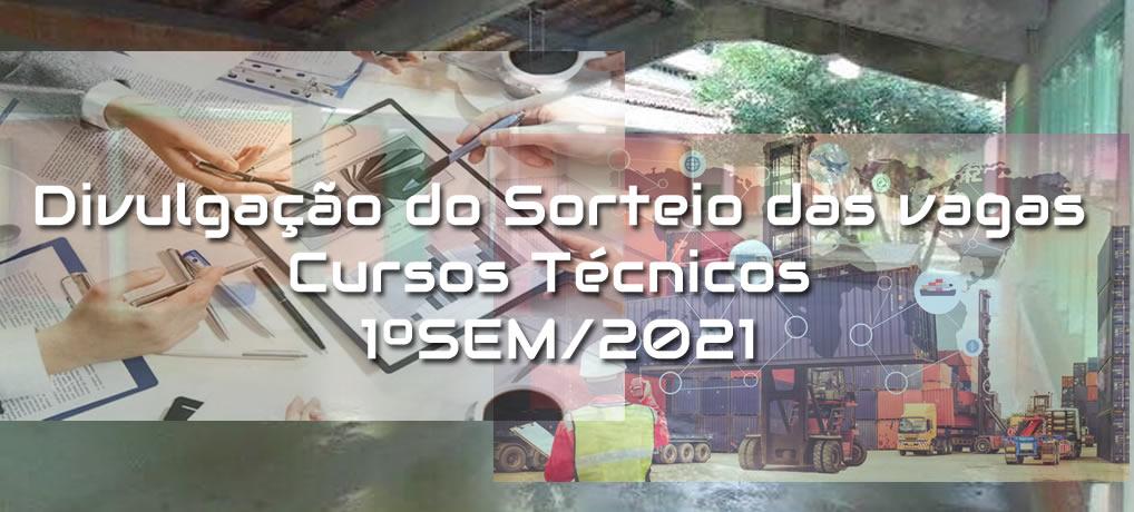 Divulgação do Sorteio das Vagas para os Cursos Técnicos 1ºSem/2021