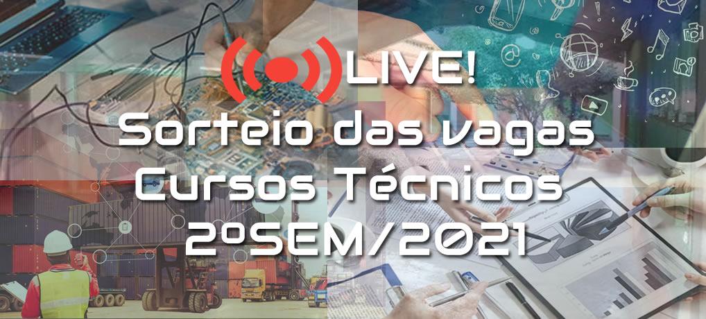 Live: Sorteio das Vagas – Cursos Técnicos 2ºSem/2021